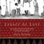 Legacy Of Love: My Education In The Path Of Nonviolence